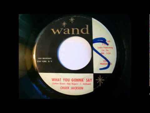 Chuck Jackson - What You Gonna Say (1962)