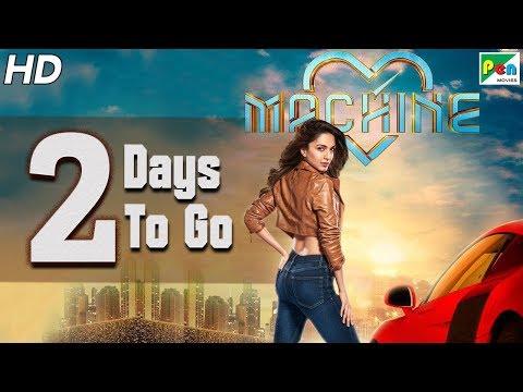 Machine | 2 Days To Go | Full Hindi Movie | Kiara Advani, Mustafa Burmawala