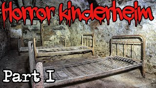 LOST PLACES | Das HORROR Kinderheim Teil 1 - Urbex Germany