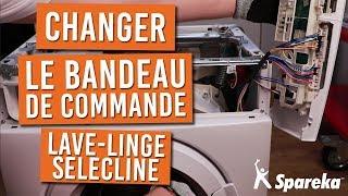 Comment changer le bandeau de commande de votre lave linge SELECLINE ?
