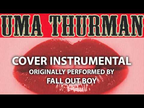 Uma Thurman (Cover Instrumental) [In the Style of Fall Out Boy]