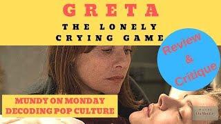 Greta: Review & Critique - Mundy On Monday