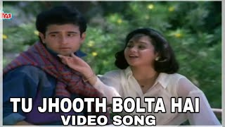 Tu jhooth bolta hai | Video Song | Teri ankho ki kasam tujhse pyar karta hu | Old song | love Song