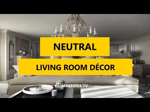 50+ Best Neutral Tone Living Room Decorating Ideas 2018