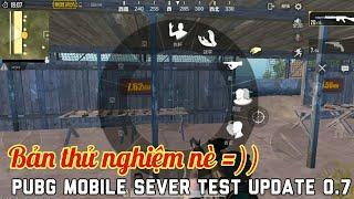 PUBG Mobile | Đã Vào Được Sever Test || Trải Nghiệm Phiên Bản Thử Nghiệm Update 0.7 Cho Mọi Người