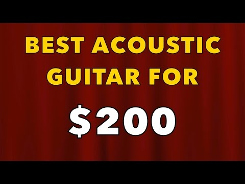 best Acoustic guitar for $200  ?