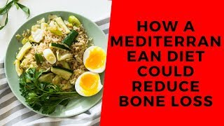How a Mediterranean diet could reduce bone loss