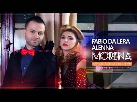 FABIO DA LERA & ALENNA -  Morena (Asproiu & Alex Ferrer Remix)