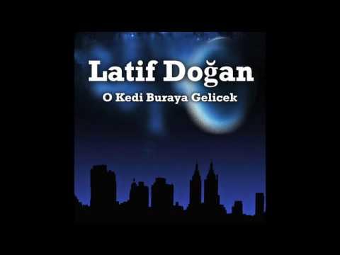 Latif Doğan - Keyfim Kıyak