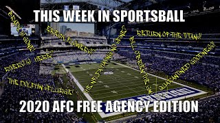 This Week in Sportsball: 2020 AFC Free Agency Edition