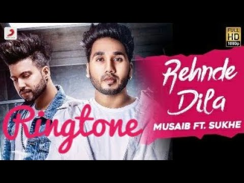 rehnde-dila-song-|-lyrical-ringtone-|-musaib-ft-sukhe-|-free-download