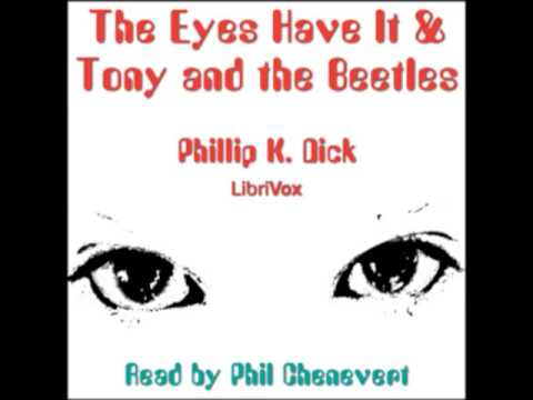 The Eyes Have It & Tony and the Beetles (FULL audiobook) by Philip K. Dick