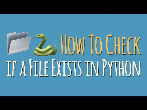 Python Tutorial: How To Check if a File or Directory Exists