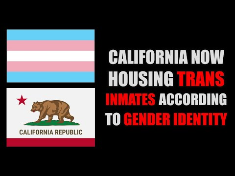 California Will Now House Inmates Based On Gender Identity