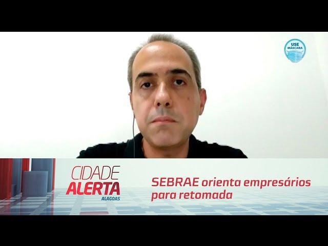 SEBRAE orienta empresários para retomada das atividades