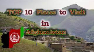 TOP 10 Places to Visit in Afghanistan