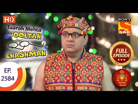 Taarak Mehta Ka Ooltah Chashmah – Ep 2584 – Full Episode – 24th October, 2018 | Navratri Special
