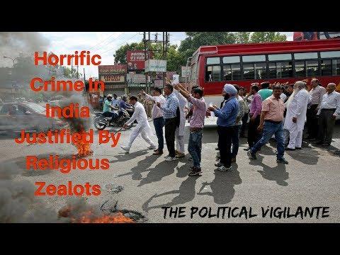 Religious Zealots In India Justify Horrific Crime - The Political Vigilante