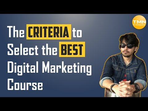 Revealed: The Criteria to Select the BEST Digital Marketing Course or Training to Grow Your Career!