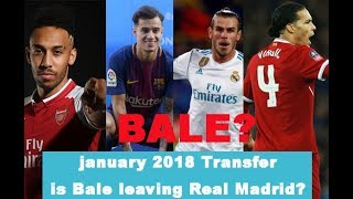 Bale leaving Real Madrid? Window transfer 2018