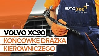 Jak wymienić Końcówka drążka kierownicy VOLVO XC90 I - przewodnik wideo