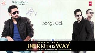 Varinder Brar and Yo Yo Honey Singh Song Goli | Born This Way
