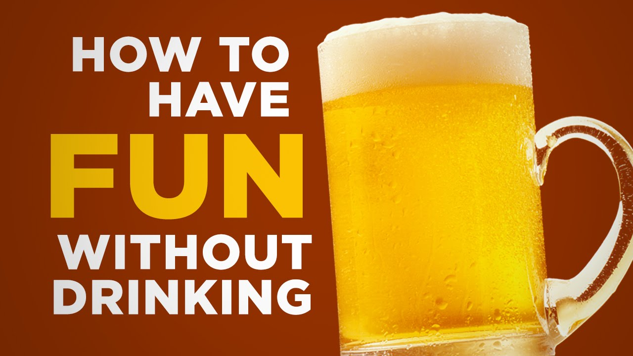 How To Have Fun Without Drinking - YouTube