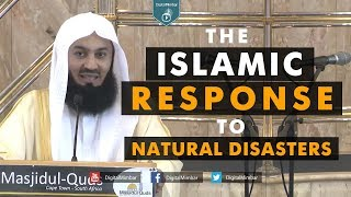 The Islamic Response to Natural Disasters - Mufti Menk