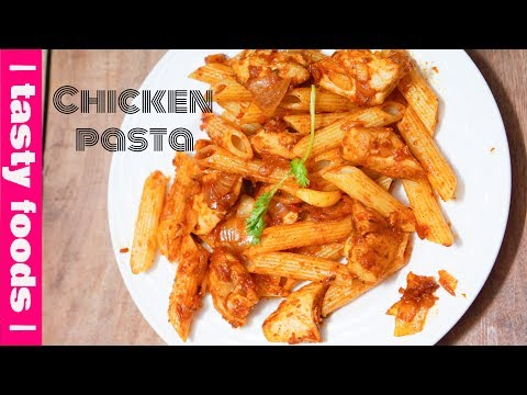 CHICKEN PASTA | RED SAUCE PASTA | HOT PASTA RECIPE | Tasty Foods | 4k