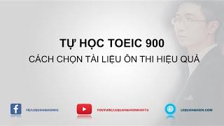 TÀI LIỆU LUYỆN THI TOEIC CHỌN SAO CHO HIỆU QUẢ - TỰ HỌC TOEIC 900