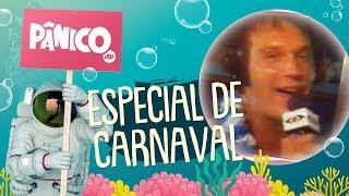 Especial de Carnaval com Fernanda Lacerda (Mendigata) e Tati Oliva | PÂNICO - 19/02/2020 - AO VIVO