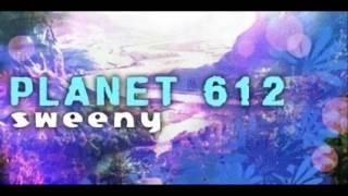 Sweeny - Planet 612