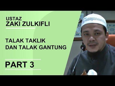 Talak taklik dan talak gantung- Part 3 - Ustaz Zaki Zulkifli
