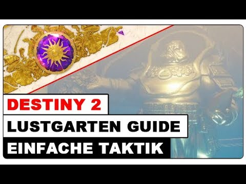 Destiny 2 - LUSTGARTEN   RAID GUIDE  BESTE TAKTIK