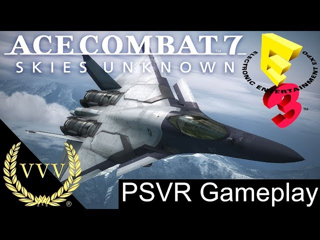 Ace Combat 7 PSVR Gameplay E3 2017