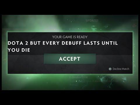 Dota 2 But Every Debuff Lasts Until You Die
