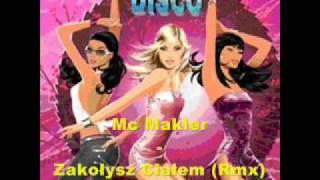 Mc Makler - Zakołysz Ciałem (Rmx)