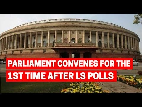 Parliament convenes for the first time after Lok Sabha election