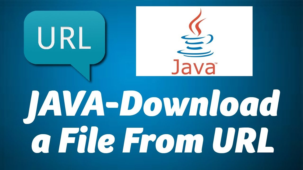 JAVA- Download a file from URL