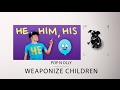 Pop N Olly Weaponize Children
