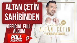 ALTAN ÇETİN - SAHİBİNDEN - ( Full Album Dinle )