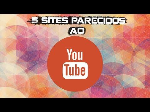 5 SITES/PLATAFORMAS PARECIDOS  COM O YOUTUBE.
