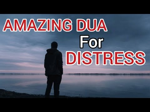 Amazing DUA for DISTRESS - pray in times of difficulty