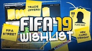 FIFA 19 WISHLIST!!! Improvements and New Features for FIFA 19!