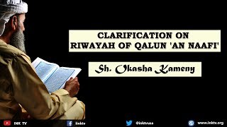 Clarification on Riwayah of Qalun 'an Naafi' | Sh. Okasha Kameny | INK TV Q&A