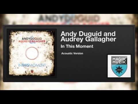 Andy Duguid and Audrey Gallagher - In This Moment (Acoustic Version)