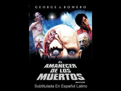 El Amanecer De Los Muertos Vivientes 1978 Película Completa Sub En Español Latino Youtube