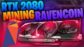 RTX 2080 Mining Raven Coin