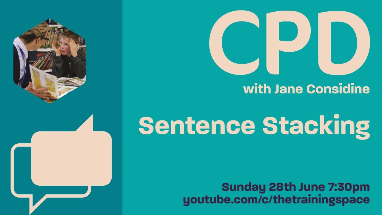 Jane Considine CPD - The Sunday Sessions - Sentence Stacking