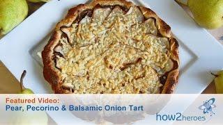 Pear, Pecorino and Balsamic Onion Tart